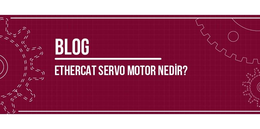 Ethercat Servo Motor Nedir?