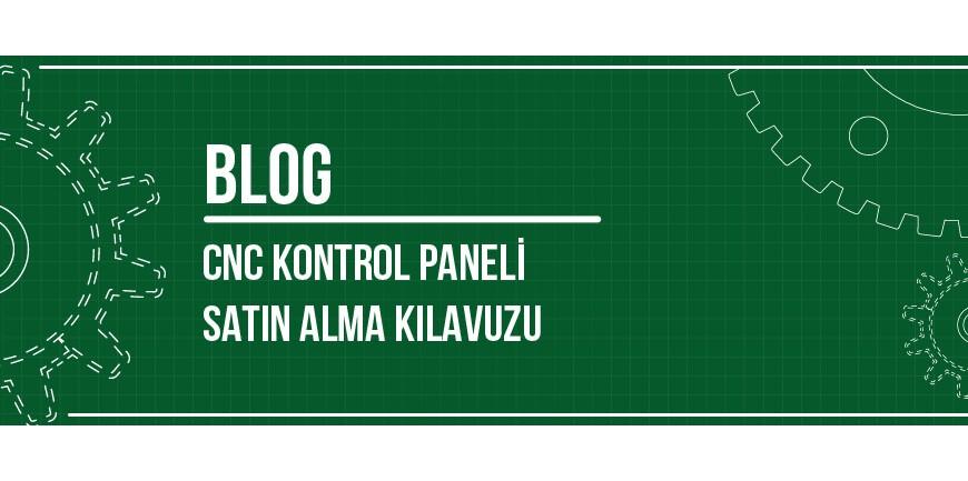 CNC Kontrol Paneli Satın Alma Kılavuzu