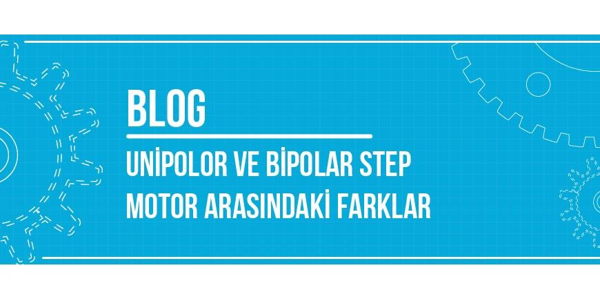 Unipolar ve Bipolar Step Motor Arasındaki Farklar