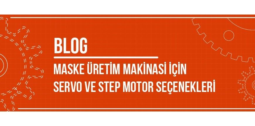 Maske Üretim Makinası İçin Servo ve Step Motor Seçenekleri
