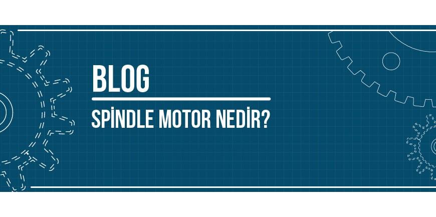 Spindle Motor Nedir?