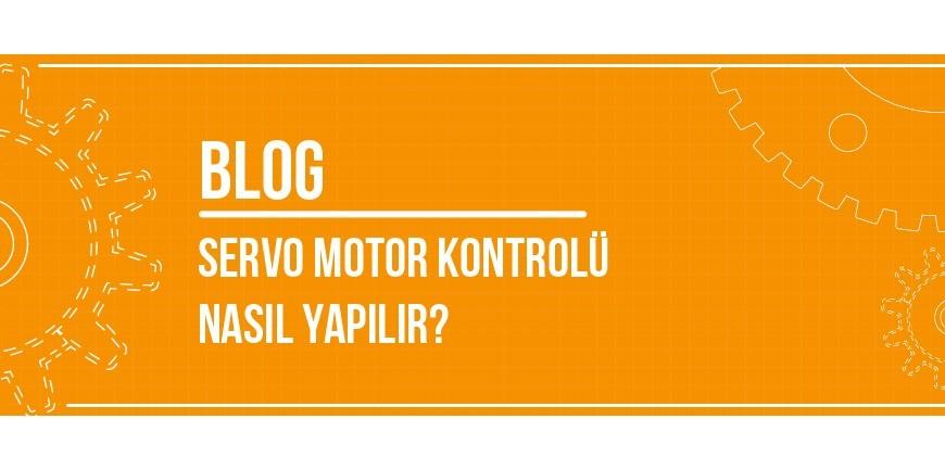 Servo Motor Kontrolü Nasıl Yapılır?