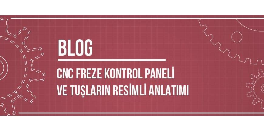 CNC Freze Kontrol Paneli Tuşları ve Resimli Anlatımı