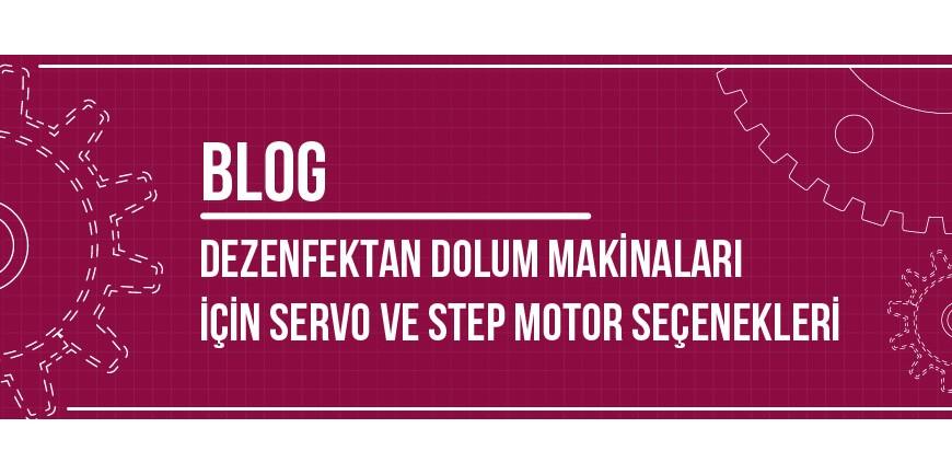 Dezenfektan Dolum Makinaları İçin Servo ve Step Motor Seçenekleri