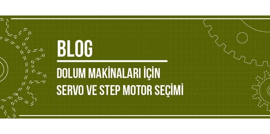 Dolum Makinaları İçin Servo ve Step Motor Seçimi