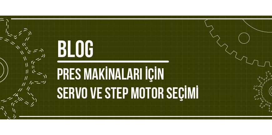 Pres Makinaları için Servo ve Step Motor Seçimi