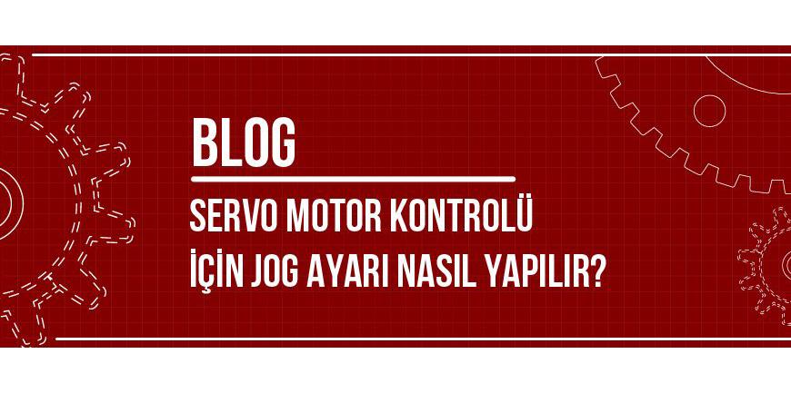 Servo Motor Kontrolü için JOG Ayarı Nasıl Yapılır?