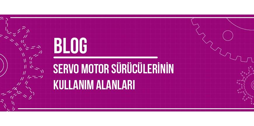 Servo Motor Sürücülerinin Kullanım Alanları